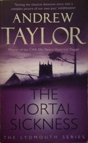 The Mortal Sickness (Lydmouth, #2)  by  Andrew  Taylor