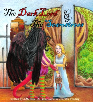 The Dark Lord and the Seamstress by J.M. Frey