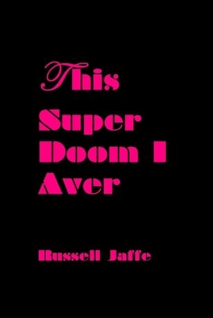 This Super Doom I Aver Rusell Jaffe