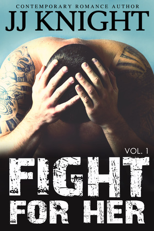 Fight for Her, Volume 1 (Uncaged Love, #6)
