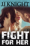Fight for Her, Volume 2 (Uncaged Love, #7)