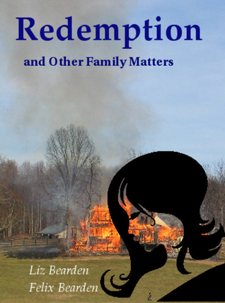 Redemption and Other Family Matters (Matters, #2)  by  Liz Bearden, Felix Bearden