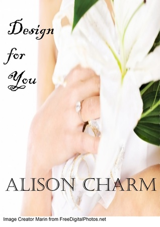 Design for You  by  Alison Charm