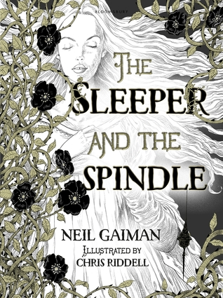 The Sleeper and The Spindle Neil Gaiman Chris Riddell