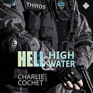 Hell & High Water (THIRDS #1) Charlie Cochet