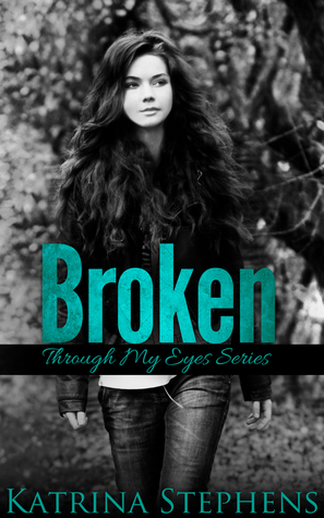 Broken: Through My Eyes Series (Book #1)