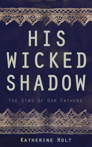 His Wicked Shadow by Katherine   Holt