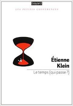 Le temps (qui passe?) Étienne Klein crédit : Bayard http://goo.gl/Hk7x8M