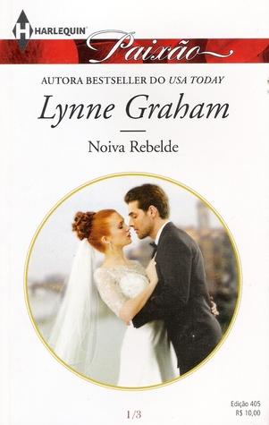 Noiva Rebelde  by  Lynne Graham
