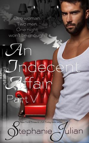 An Indecent Affair Part V