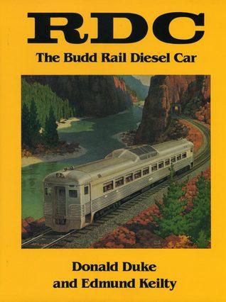 RDC: The Budd Rail Diesel Car  by  Donald Duke