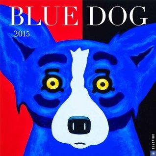 Blue Dog 2015 Wall Calendar George Rodrigue