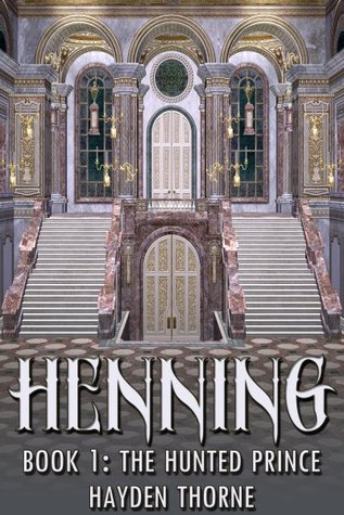 Recent Release Review:  The Hunted Prince (Henning #1) by Hayden Thorne