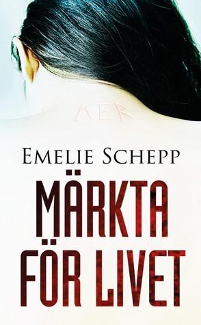 Märkta för livet (Jana Berzelius, #1) Emelie Schepp