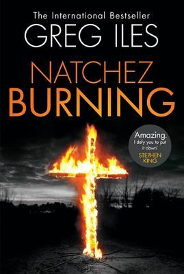 Greg Iles : Natchez Burning