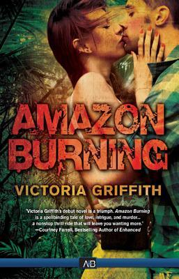 DeAnna Reviews: Amazon Burning by Victoria Griffith