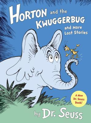 Book Review: Dr. Seuss' Horton and the Kwuggerbug and More Lost Stories