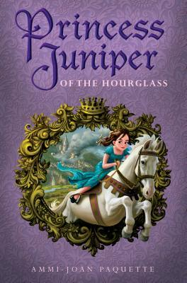princess juniper of the hourglass by ammi joan paquette cover