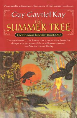 The Summer Tree (The Fionavar Tapestry #1)  by Guy Gavriel Kay  />
