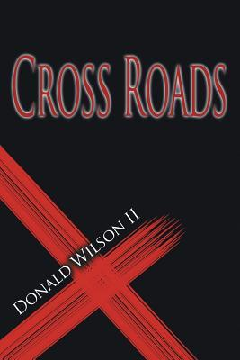 Cross Roads by Donald Wilson II