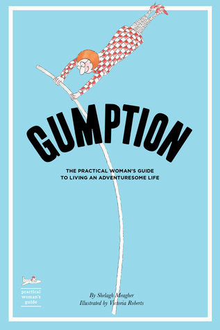 Gumption by Shelagh Meagher
