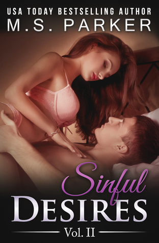 Sinful Desires: Vol. II (Sinful Desires #2)  by M.S. Parker  />