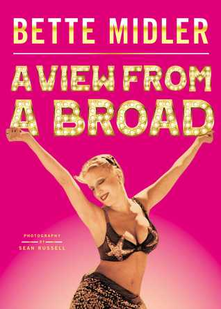 Book Review: Bette Midler's A View From a Broad