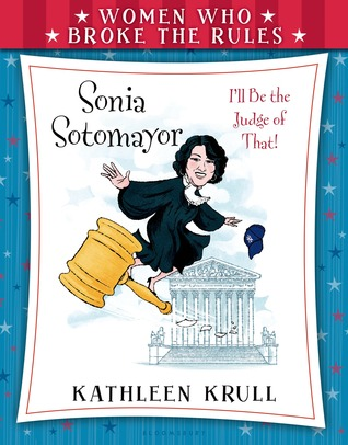 Sonia Sotomayor (Women Who Broke the Rules)