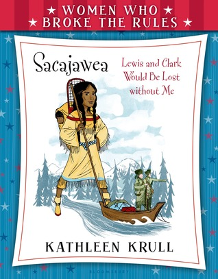 Sacajawea (Women Who Broke the Rules)