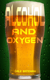 Alcohol and Oxygen