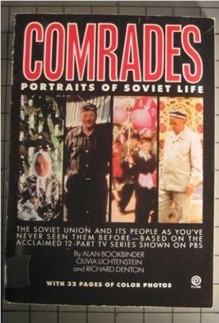 Comrades - Portraits of Soviet Life  by  Alan Bookbinder