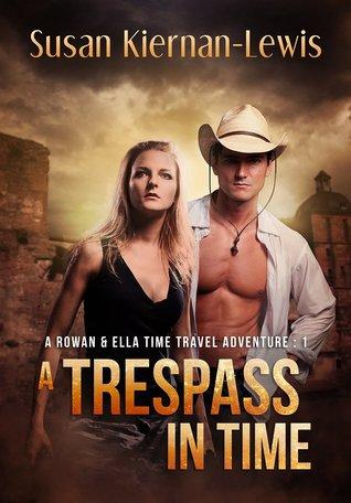 A Trespass in Time (Rowan & Ella Time Travel Adventure, #1)