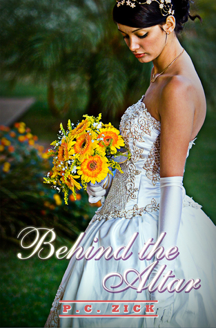 Behind the Altar by P.C. Zick