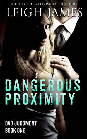Dangerous Proximity (Bad Judgment, #1)