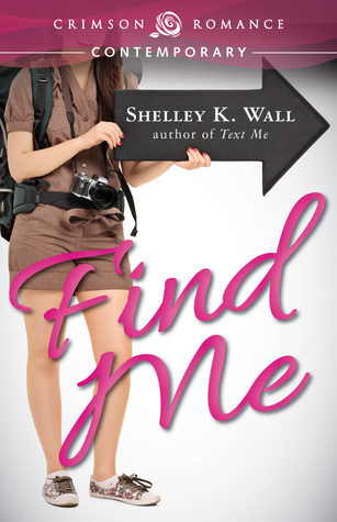 Find Me by Shelley K. Wall