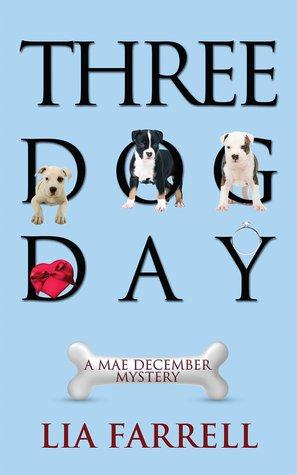 Three Dog Day by Lia Farrell