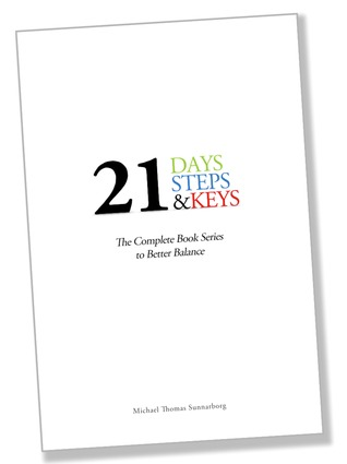 21 Days, Steps & Keys by Michael Thomas Sunnarborg