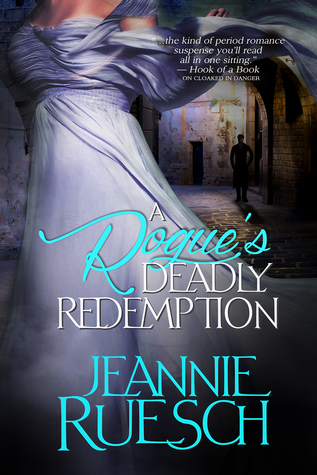 A Rogue's Deadly Redemption by Jeannie Ruesch