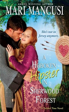 A Hoboken Hipster In Sherwood Forest (Twisted Time, #2)