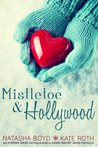 Mistletoe & Hollywood: An Eversea Series Novella & a Desire Resort Series Novella