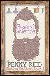 Beard Science (Winston Brothers, #3)