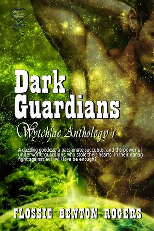 Dark Guardians - Wytchfae Anthology 1 by Flossie Benton Rogers