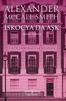 İskoçyada Aşk (44 Scotland Street, #3) Alexander McCall Smith