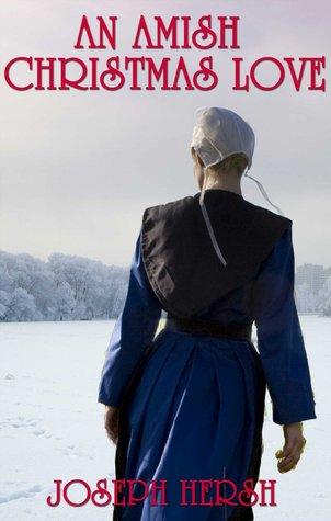 An Amish Christmas Love  by  Joseph Hersh