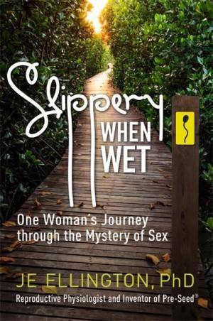 Slippery When Wet by J.E. Ellington