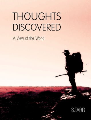 Thoughts Discovered: A View of the World  by  S. Tarr