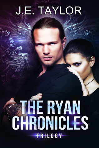 The Ryan Chronicles Trilogy by J.E. Taylor