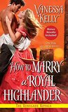 How to Marry a Royal Highlander (The Renegade Royals, #4)