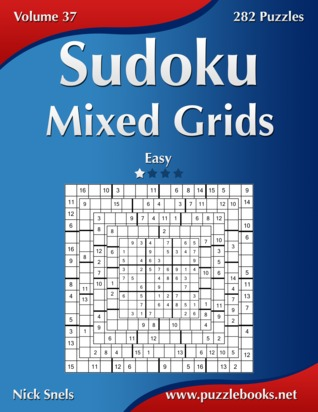 Sudoku Mixed Grids - Easy - Volume 37 - 282 Puzzles Nick Snels