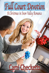 Full Court Devotion: A Christmas in Snow Valley Romance